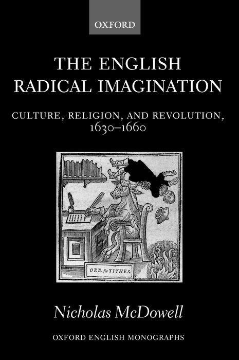 The English Radical Imagination: Culture, Religion, and Revolution, 1630-1660 als Buch