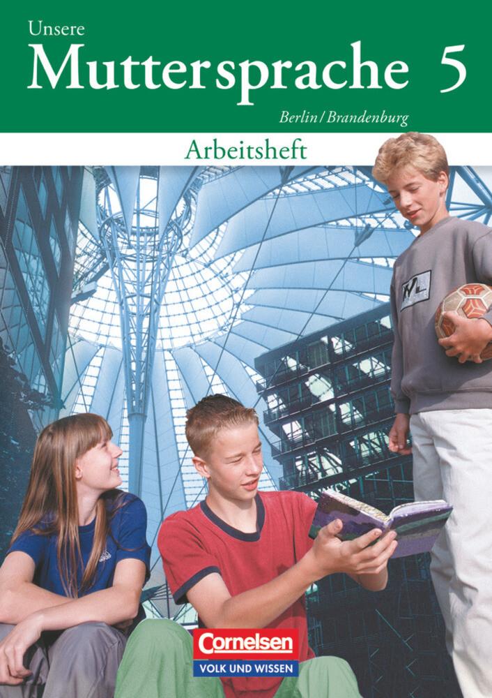 Unsere Muttersprache 5. Arbeitsheft. Berlin, Brandenburg als Buch