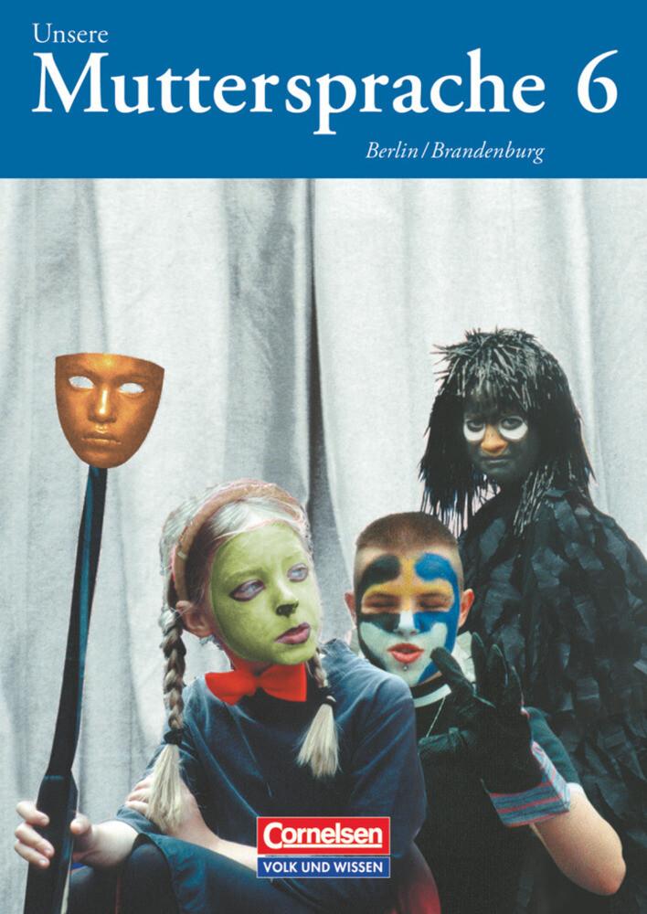 Unsere Muttersprache 6. Schülerbuch. Berlin, Brandenburg. Neue Rechtschreibung als Buch