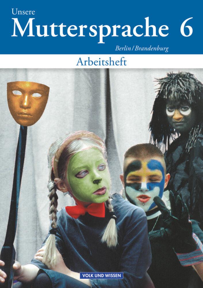 Unsere Muttersprache 6. Arbeitsheft. Berlin, Brandenburg als Buch