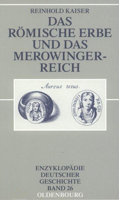 Das römische Erbe und das Merowingerreich als B...
