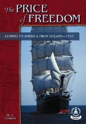 The Price of Freedom: Coming to America from Ireland-1717 als Buch