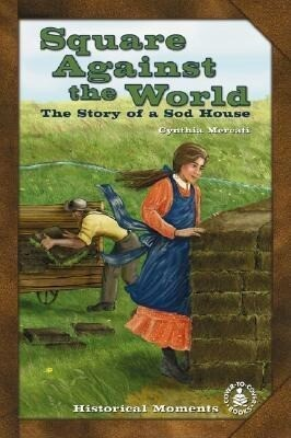 Square Against the World: The Story of a Sod House als Buch