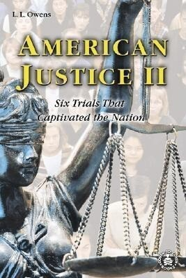 American Justice II: Six Trials That Captivated the Nation als Buch