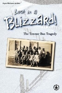 Lost in a Blizzard! the Towner Bus Tragedy als Buch