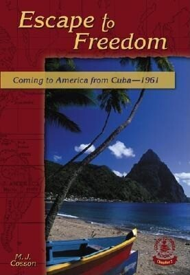 Escape to Freedom: Coming to America from Cuba-1961 als Buch