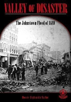 Valley of Disaster: The Johnstown Flood of 1889 als Buch
