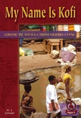 My Name Is Kofi: Coming to America from Nigeria-1976 als Buch