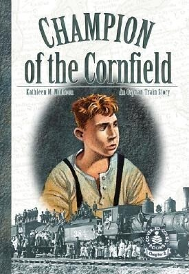 Champion of the Cornfield: An Orphan Train Story als Buch