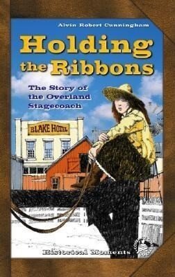 Holding the Ribbons: The Story of the Overland Stagecoach als Buch