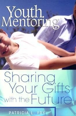 Youth Mentoring: Sharing Your Gifts with the Future als Taschenbuch