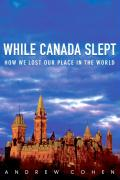 While Canada Slept: How We Lost Our Place in the World als Taschenbuch