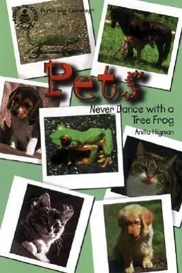 Pets: Never Dance with a Tree Frog als Buch