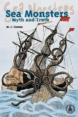 Sea Monsters: Myth and Truth als Buch