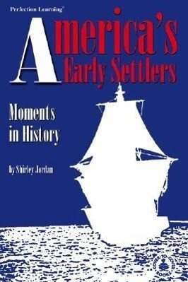 America's Early Settlers: Moments in History als Buch