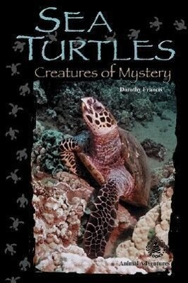 Sea Turtles: Creatures of Mystery als Buch
