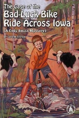 The Case of the Bad-Luck Bike Ride Across Iowa: A Cody Smith Mystery als Buch