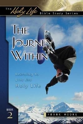 The Journey Within: Learning to Live the Holy Life als Buch