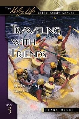 Traveling with Friends: Becoming God's Holy People Together als Taschenbuch