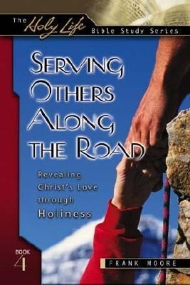 Serving Others Along the Road: Revealing Christ's Love Through Holiness als Taschenbuch