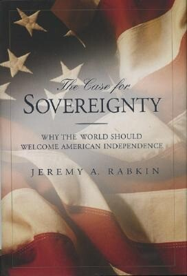The Case for Sovereignty: Why the World Should Welcome American Independence als Buch