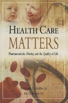 Health Care Matters: Pharmaceuticals, Obesity, and the Quality of Life als Taschenbuch