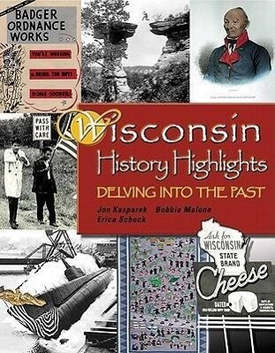 Wisconsin History Highlights: Delving Into the Past als Buch