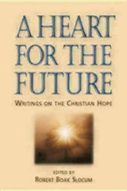 A Heart for the Future: Writings on the Christian Hope als Buch