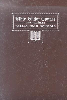 Bible Study Course, New Testament: The Dallas High Schools, September, 1946 als Taschenbuch