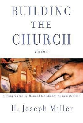 Building the Church: A Comprehensive Manual for Church Administration als Buch