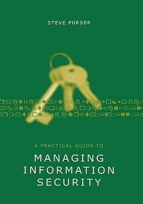 A Practical Guide to Managing Information Security als Buch