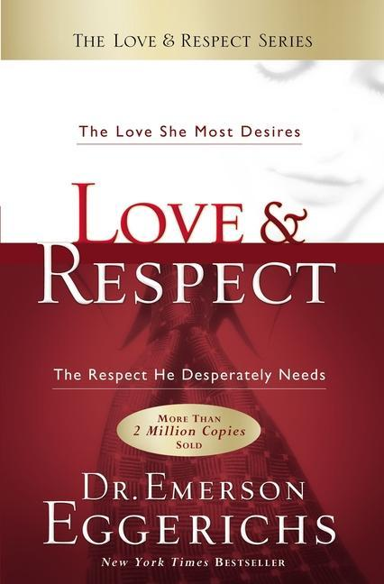 Love & Respect: The Love She Most Desires; The Respect He Desperately Needs als Buch
