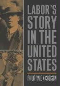 Labor's Story In The United States als Taschenbuch