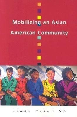 Mobilizing an Asian American Community als Taschenbuch