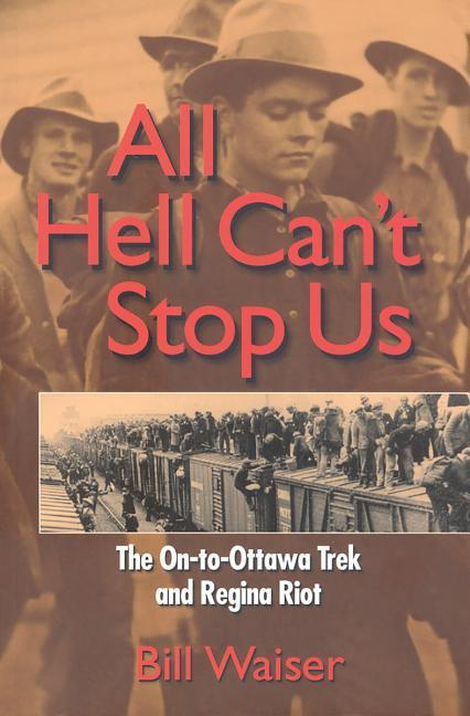 All Hell Can't Stop Us: The On-To-Ottawa Trek and Regina Riot als Taschenbuch