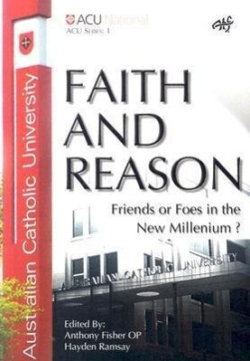 Faith and Reason: Friends or Foes in the New Millennium? als Taschenbuch