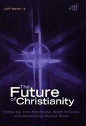 The Future of Christianity: Historical, Sociological, Political and Theological Perspectives from New Zealand