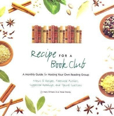 Recipe for a Book Club: A Monthly Guide for Hosting Your Own Reading Group als Buch
