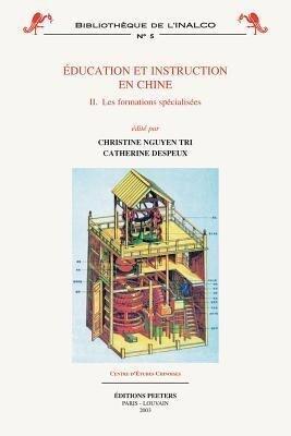 Education Et Instruction En Chine 2. Les Formations Specialisees als Taschenbuch