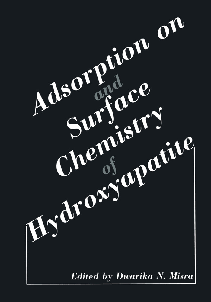 Adsorption on and Surface Chemistry of Hydroxyapatite als Buch