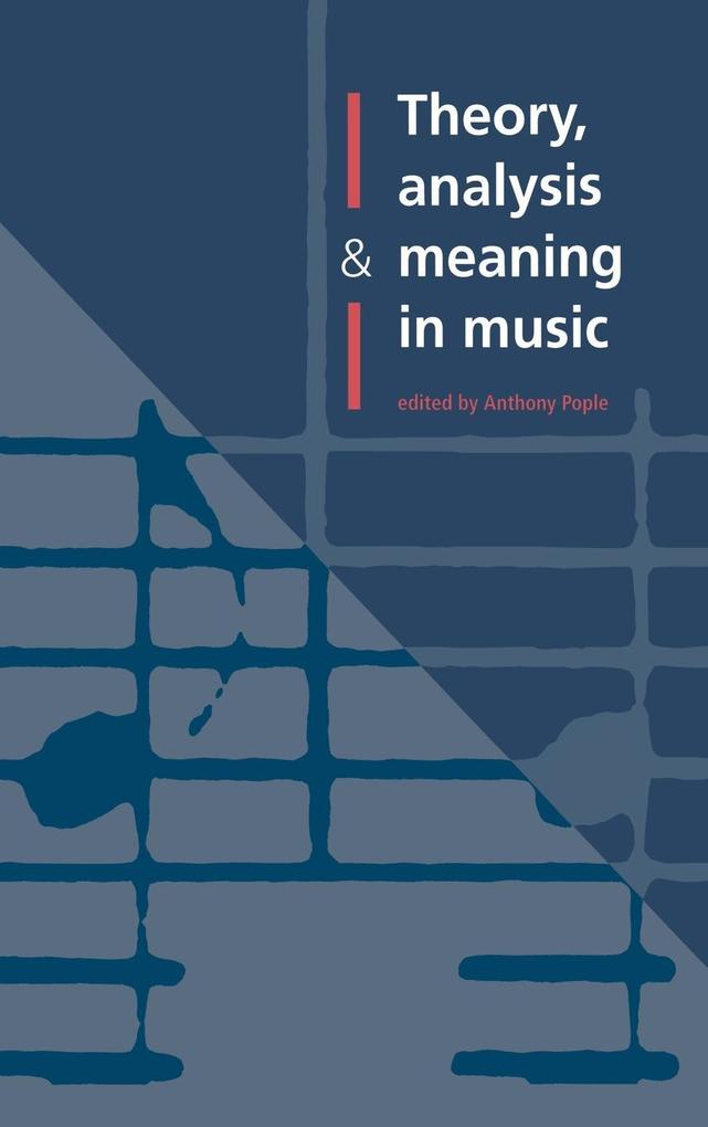 Theory, Analysis and Meaning in Music als Buch