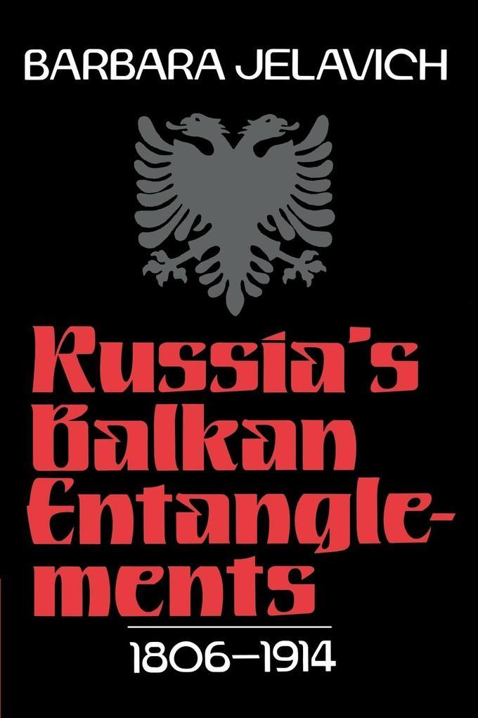 Russia's Balkan Entanglements, 1806 1914 als Buch