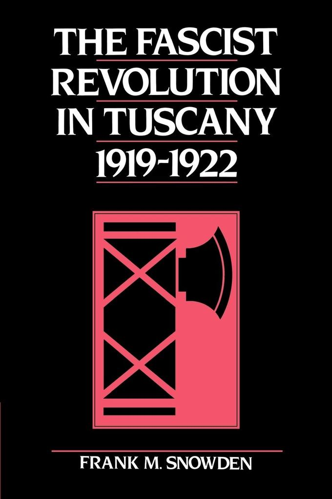 The Fascist Revolution in Tuscany, 1919-22 als Buch