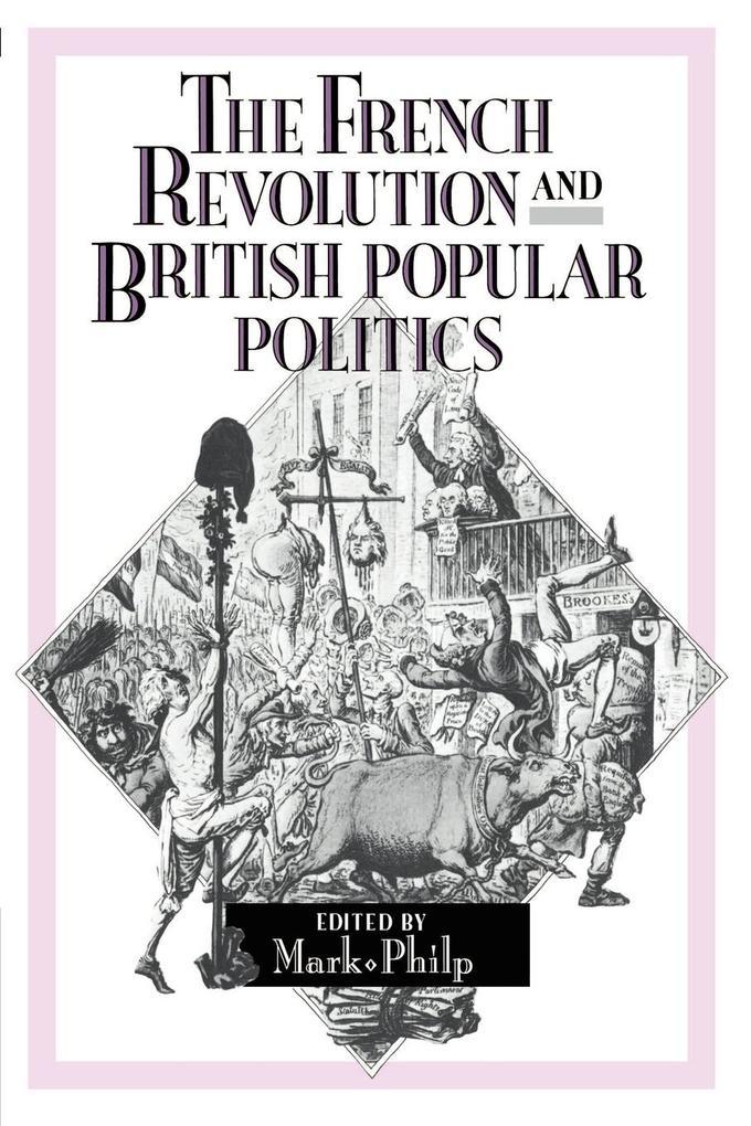 The French Revolution and British Popular Politics als Buch