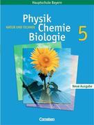 Natur und Technik. Neue Ausgabe. Physik/ Chemie/ Biologie 5. Schülerbuch. Hauptschule Bayern