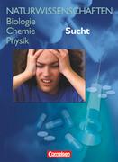 Naturwissenschaften Biologie - Chemie - Physik. Schülerbuch. Allgemeine Ausgabe. Sucht