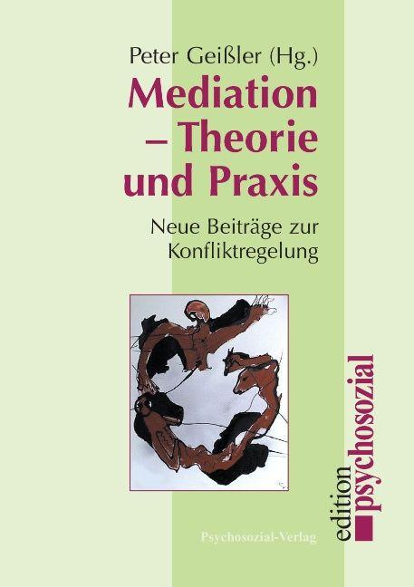 Mediation - Theorie und Praxis als Buch