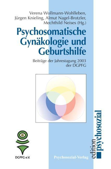 Psychosomatische Gynäkologie und Geburtshilfe als Buch