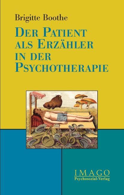 Der Patient als Erzähler in der Psychotherapie als Buch