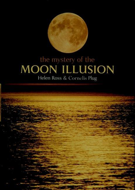 The Mystery of the Moon Illusion als Buch